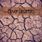 Never Deserted